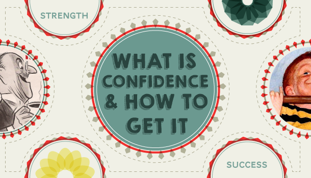 What Is Confidence & How To Get It?