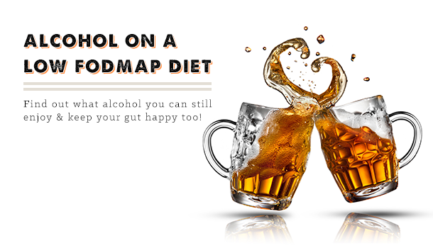 Alcohol On a Low FODMAP Diet