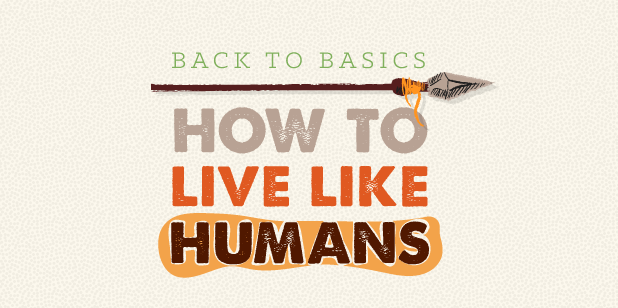 How to live like a human