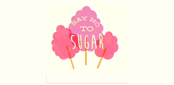 Say no to sugar